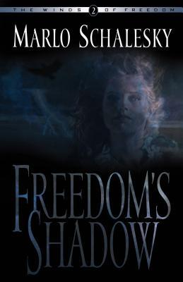 Freedoms Shadow Marlo Schalesky