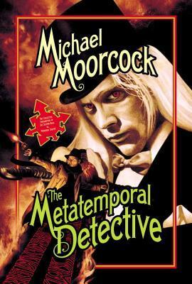 The Metatemporal Detective Michael Moorcock