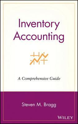 Inventory Accounting: A Comprehensive Guide  by  Steven M. Bragg