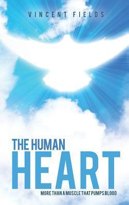 The Human Heart  by  Vincent Fields