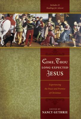 The Son of David: Seeing Jesus in the Historical Books Nancy Guthrie