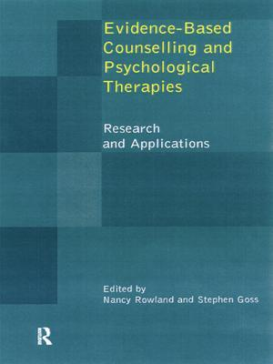 Evidence Based Counselling and Psychological Therapies: Research and Applications  by  Nancy Rowland