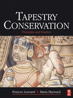 Tapestry Conservation: Principles and Practice  by  Frances Lennard