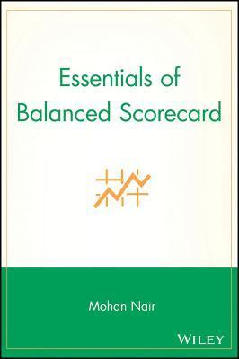 Essentials of Balanced Scorecard  by  Mohan Nair