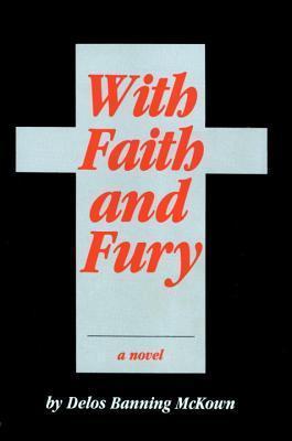 With Faith and Fury Delos McKown