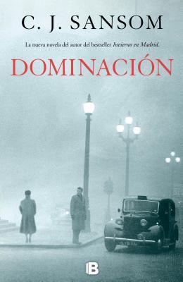 Dominación  by  C.J. Sansom