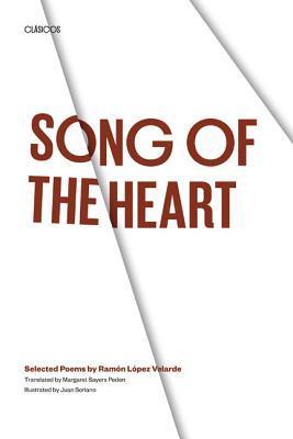 Song of the Heart: Selected Poems  by  Ramon Lopez Velarde by Ramón López Velarde