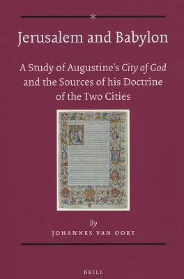 Augustine and Manichaean Christianity: Selected Papers from the First South African Conference on Augustine of Hippo, University of Pretoria, 24-26 April 2012  by  Johannes Oort