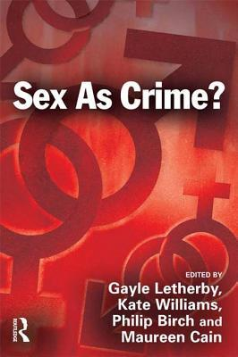 Sex as Crime?  by  Gayle Letherby
