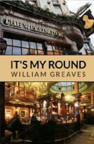 Its My Round: 2000 Years of the British Pub  by  William Greaves