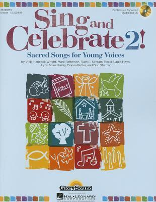 Sing and Celebrate 2! Sacred Songs for Young Voices: Book/Enhanced CD  by  Donna  Butler