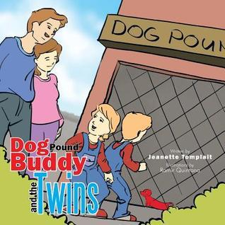 Dog Pound Buddy and the Twins Jeanette Tomplait