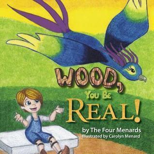Wood, You Be Real!  by  Menard Menard