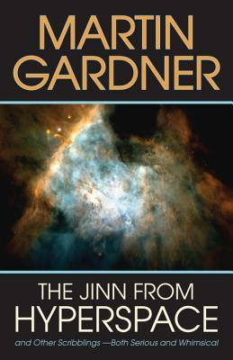 Jinn from Hyperspace & Other Scribblings both Serious & Whimsical  by  Martin Gardner