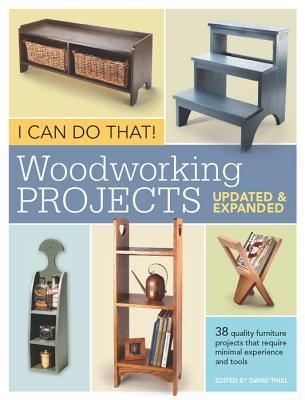 I Can Do That! Woodworking Projects - Updated and Expanded Editors of Popular Woodworking