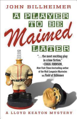 A Player to Be Maimed Later  by  John Billheimer