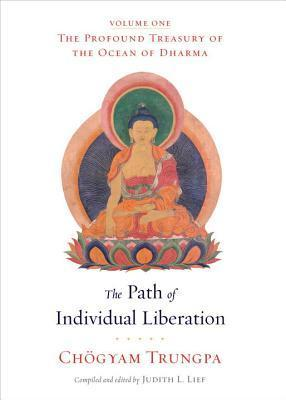 The Path of Individual Liberation (The Profound Treasury of the Ocean of Dharma, #1) Chögyam Trungpa