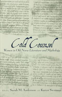 The Cold Counsel: The Women in Old Norse Literature and Myth Sarah  M. Anderson