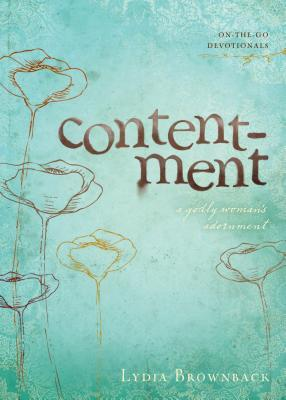 Contentment: A Godly Womans Adornment Lydia Brownback