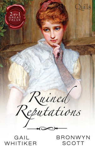 Ruined Reputations: No Role For A Gentleman/A Lady Risks All  by  Gail Whitiker