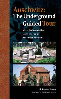 Auschwitz: The Underground Guided Tour  by  Carolyn Yeager