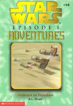 Podrace to Freedom (Star Wars: Episode I Adventures, #14) A.L. Singer