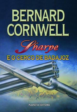 Sharpe e o Cerco de Badajoz (Sharpe, #13)  by  Bernard Cornwell
