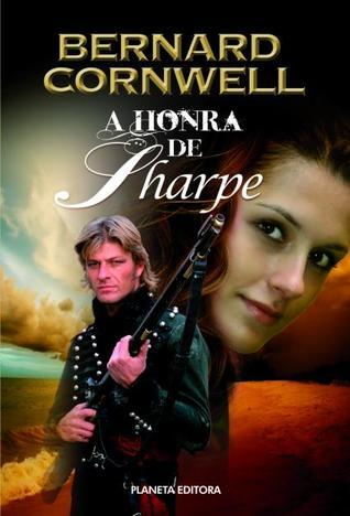 A Honra de Sharpe (Sharpe, #16) Bernard Cornwell