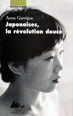Japonaises, la révolution douce Anne Garrigue