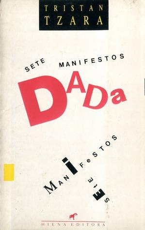 Sete Manifestos Dada  by  Tristan Tzara