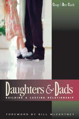 Daughters and Dads: Building a Lasting Relationship  by  Chap Clark