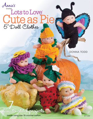 Lots to Love Cute as Pie 5 Doll Clothes Donna Todd