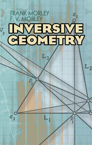 Inversive Geometry Frank Morley