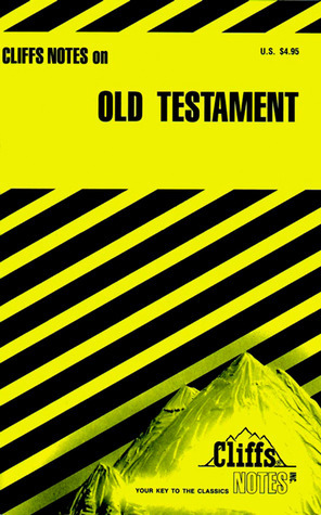 Cliffsnotes on the Old Testament  by  Charles H. Patterson