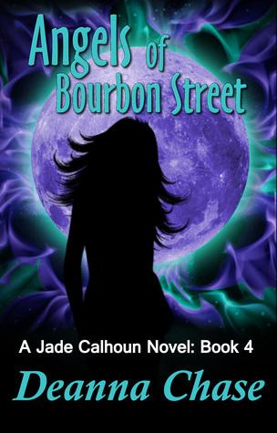 Angels of Bourbon Street (Jade Calhoun, 4)  by  Deanna Chase