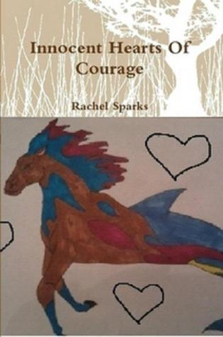 Innocent Hearts Of Courage  by  Rachel Sparks