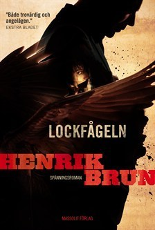 Lockfågeln (Journalist Ketil Brandt, #1)  by  Henrik Brun