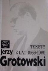 Teksty z lat 1965-1969 Jerzy Grotowski