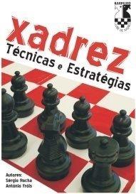 Estratégias e Técnicas de Xadrez  by  Sergio Rocha