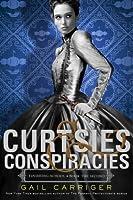 Curtsies & Conspiracies (Finishing School, #2)