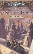 Die Stadt der Türme (Eberron: Die Träumende Finsternis Buch 1)  by  Keith Baker