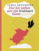 Hoe het varken aan zijn krulstaart kwam Gerda Dendooven