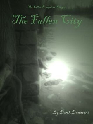 The Fallen City  by  Derek Dunavent