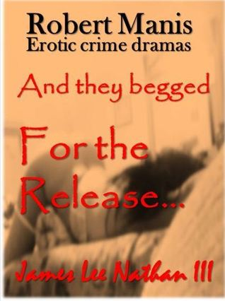Robert Manis The Release  by  James Lee Nathan III