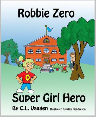 Robbie Zero, Super Girl Hero Crystal Vaagen