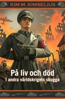 På liv och död i andra världskrigets skugga (Theo och Ramona #15)  by  Kim M. Kimselius