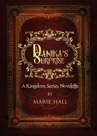 Danikas Surprise (Kingdom, #5.5)  by  Marie Hall