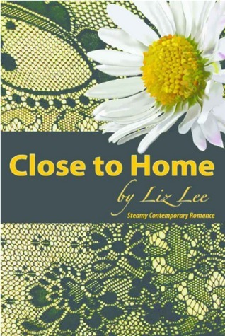 Close to Home  by  Liz  Lee