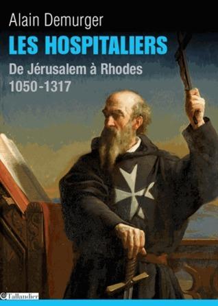 Les Hospitaliers  by  Alain Demurger