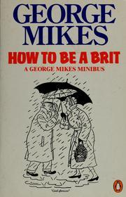 How to Be an Alien  by  George Mikes
